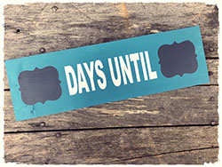 """Days Until"" Wooden Sign (Horizontal)"